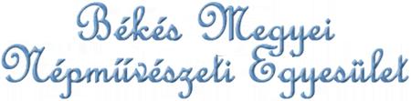 Békésc Megyei Népművészeti Egyesület felirat